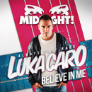 Believe In Me/Luka Caro