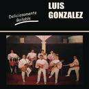 Deliciosamente Bailable/Luis Gonzalez