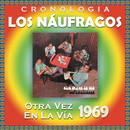 Los Náufragos Cronología - Otra Vez en la Vía (1969)/Los Náufragos