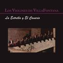 La Estrella y el Canario/Los Violines de Villafontana