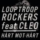 Hårt mot hårt feat.Cleo/Looptroop Rockers