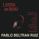 Latino En Rojo/Pablo Beltrán Ruiz