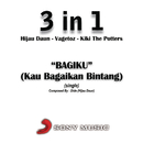 Bagiku (Kau Bagaikan Bintang) (Single)/Hijau Daun, Kiki The Potters, Vagetoz