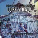 Cada Canción Un Recuerdo/Lupe y Raúl