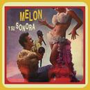 Melón y Su Sonora/Melon Y Su Sonora