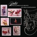 Ballet Folklorico de México/Ballet Folklórico De México De Amalia Hernández