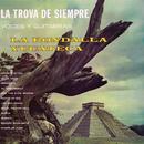 La Trova de Siempre Voces y Guitarras/La Rondalla Yucateca