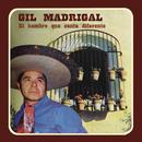 El Hombre Que Canta Diferente/Gil Madrigal