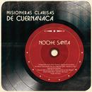 Noche Santa/Misioneras Clarisas de Cuernavaca