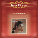 La Faraona/Lola Flores