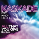 All That You Give (feat. Mindy Gledhill)/Kaskade