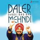 Dardi Rab Rab/Daler Mehndi