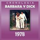 Bárbara y Dick Cronología - Bárbara y Dick (1978)/Barbara Y Dick