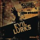 Evil Lurks/Wolfgang Gartner & Tom Staar