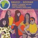 Goodah feat.Jasmine Solano,Zuzuka Poderosa,Lady Chann,Nadia Nair/Gnucci