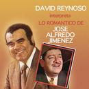David Reynoso Interpreta Lo Romántico de José Alfredo Jiménez/David Reynoso