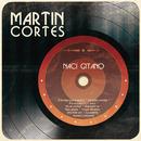 Nací Gitano/Martin Cortes