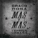 Más y Más (Versión Urbana) feat.Ricky Martin/Draco Rosa