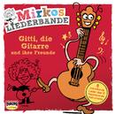 Gitti, die Gitarre/Mirkos Liederbande