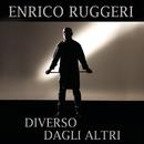 Diverso dagli altri/Enrico Ruggeri