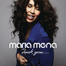 Fuck You/Maria Mena