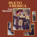 Dueto América Con Mariachi/Dueto América