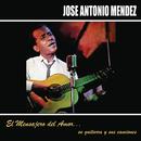 El Mensajero del Amor, Su Guitarra y Sus Canciones/José Antonio Méndez