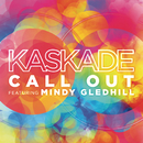 Call Out (feat. Mindy Gledhill)/Kaskade