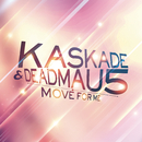 Move For Me/deadmau5 & Kaskade