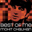 Best of Me: Mohit Chauhan/Mohit Chauhan
