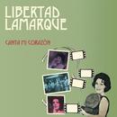 Canta Mi Corazón/Libertad Lamarque