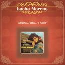 Alegría..Vida...y Amor/Lucha Moreno