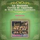 Rancheras/La Marimba Corona de Tapachula de Víctor Betanzos Castellanos