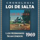 Los de Salta Cronología - Los Hermanos Sean Unidos (1969)/Los De Salta