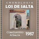 Los de Salta Cronología - Con Gustito a Salta (1987)/Los De Salta