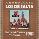 Los de Salta Cronología - Salta, Mi Canto Te Canta (1981)/Los De Salta