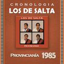 Los de Salta Cronología - Provinciania (1985)/Los De Salta