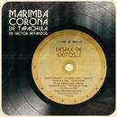 Desfile de Éxitos...!/Marimba Corona De Tapachula De Victor Betanzos