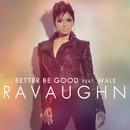 Better Be Good (Clean Deep Radio Mix) feat.Wale/RaVaughn
