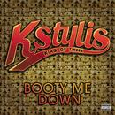Booty Me Down/Kstylis