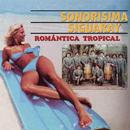 Romántica Tropical/Sonorísima Siguaray