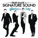 Glorious Day/Ernie Haase and Signature Sound