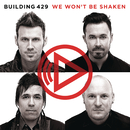 We Won't Be Shaken/Building 429
