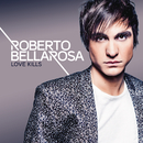 Love Kills/Roberto Bellarosa