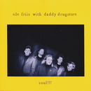 Soul!!!/Ole Friis with Daddy Drugstore