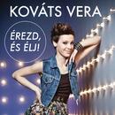 Érezd, és élj!/Vera Kováts