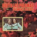 Solamente Boleros/Dueto Las Palomas