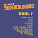 Exitos del ´84/Grupo Supercolorado