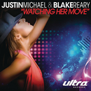 Watching Her Move/Justin Michael & Blake Reary