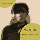 Trouble (Kenneth Bager Remix)/Hannah Schneider